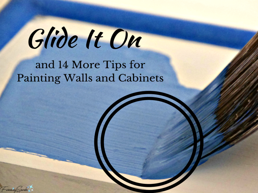 Glide It On and 14 More Tips for Painting Walls and Cabinets Pin @FanningSparks