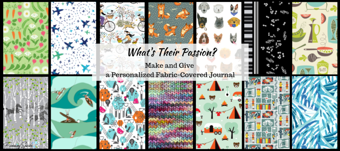 What's Their Passion? A Question to Consider When Selecting Fabric for this Project. @FanningSparks